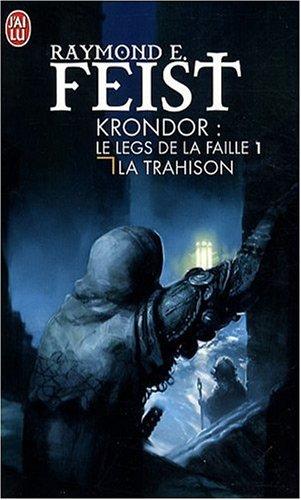 Krondor : le legs de la faille. 01, la Trahison