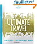 Lonely Planet Ultimate Travel: Our Li...