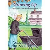 Rachel Yoder:  Growing Upby Wanda E. Brunstetter