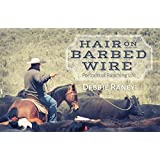 Hair on Barbed Wire: Portraits of Ranching Life