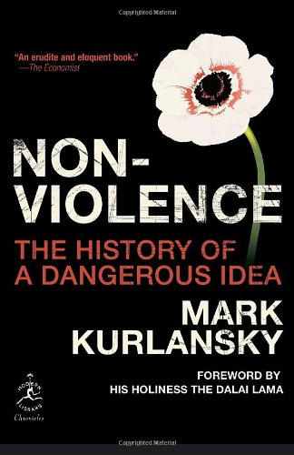 Nonviolence: The History of a Dangerous Idea (Modern Library Chronicles)