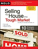 img - for Selling Your House in a Tough Market: 10 Strategies That Work (2009-05-18) book / textbook / text book
