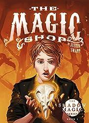 The Magic Shop - (The Shadow Magic Series - Book 1)