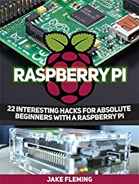 Raspberry Pi: 22 Interesting Hacks for Absolute Beginners With a Raspberry Pi (raspberry pi, raspberry pi projects, raspberry pi projects)