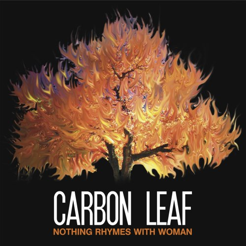 Carbon Leaf - Nothing Rhymes With Woman (AMAZON EXCLUSIVE) - Zortam Music