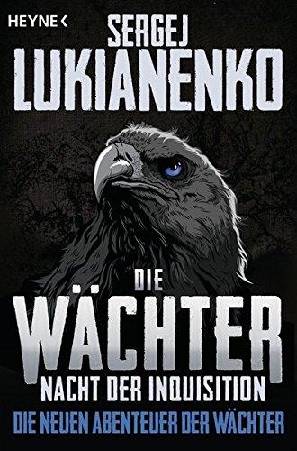 Sergej Lukianenko: Die W�chter - Nacht der Inquisition