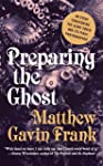 Preparing the Ghost: An Essay Concern...