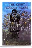 img - for The Eight Golden Pears: http://www.amazon.com/The-Eight-Golden-Pears-ebook/dp/B00CDZYVNW/ref=sr_1_2?ie=UTF8&qid=1379783134&sr=8-2&keywords=Doris+jude+porter book / textbook / text book