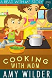 Cooking With Mom: A Young Reader Story (Read With Me Book 1)