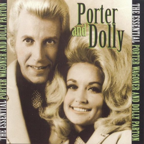 The essential porter wagoner and dolly parton for Porter wagoner porter n dolly