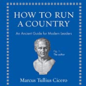 How to Run a Country: An Ancient Guide for Modern Leaders | [Marcus Tullius Cicero]