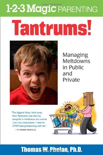 Tantrums!: Managing Meltdowns in Public and Private (1-2-3 Magic Parenting) (Magic 1 2 3 compare prices)