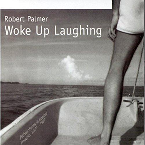 Original album cover of Woke Up Laughing by Robert Palmer