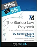 img - for Beyond The Blog: The Startup Law Playbook by Scott Edward Walker (2012-01-19) book / textbook / text book