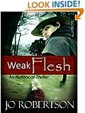Weak Flesh