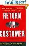 Return on Customer: Creating Maximum...