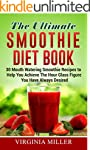 The Ultimate Smoothie Diet Book: 30 M...