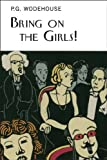 Bring on the Girls (Collectors Wodehouse)