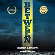 Between (       UNABRIDGED) by Debra Samson Narrated by Susanna Burney