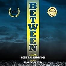 Between (       UNABRIDGED) by Debra Samson Narrated by Susanna Burney