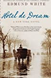 Hotel de Dream: A New York Novel (0060852267) by White, Edmund
