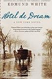 Hotel de Dream: A New York Novel (0060852267) by White, Edmund