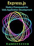 Express.js: Node.js Framework for Web Application Development (Web App Development) (English Edition)