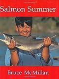 Salmon Summer (Walter Lorraine Books) (0395845440) by McMillan, Bruce