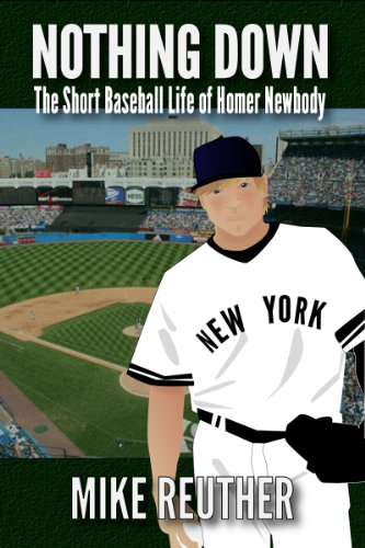 Nothing Down: The Short Baseball Life of Homer Newbody