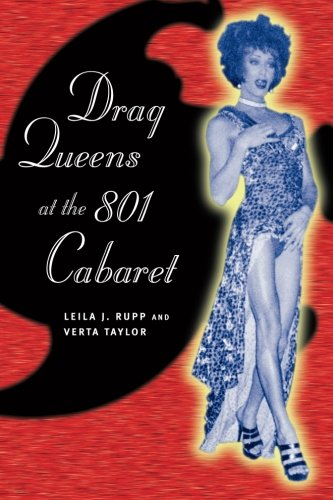 Drag Queens at the 801 Cabaret [Rupp, Leila J. - Taylor, Verta] (Tapa Blanda)