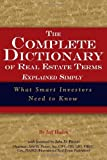 img - for The Complete Dictionary of Real Estate Terms Explained Simply: What Smart Investors Need to Know Paperback January 8, 2007 book / textbook / text book