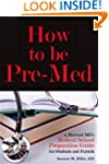 How to be Pre-Med: A Harvard MD's Med...