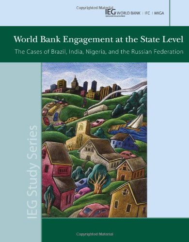 World Bank Engagement at the State Level: The Cases of Brazil, India, Nigeria, and the Russian Federation (Independent E