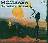 echange, troc Mombasa - African Rhythms & Blues