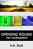 img - for Opening Round: The Tournament book / textbook / text book