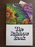 The Rainbow Book: Being a Collection of Essays and Illustrations Devoted to Rainbows in Particular and Spectral Sequences in General Focusing on the