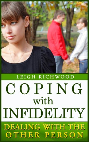 Book: Coping With Infidelity - Tips For Dealing With The Other Person by Leigh Richwood