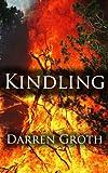 Kindling: A Novel