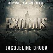 Exodus: Book Two: Last Days Trilogy | [Jacqueline Druga]