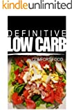 Definitive Low Carb - Comfort Food: Ultimate low carb cookbook for a low carb diet and low carb lifestyle. Sugar free, wheat-free and natural (English Edition)