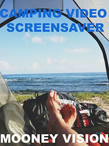 Camping Video Screensaver Set To Music