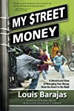 My Street Money: A Street-Level View of Managing Your Money From the Heart to the Bank