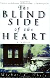 Michael C. White The Blind Side of the Heart
