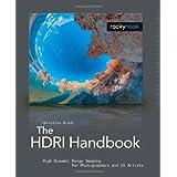 The HDRI Handbook: High Dynamic Range Imaging for Photographers and CG Artists +DVD ~ Christian Bloch