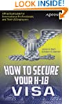 How to Secure Your H-1B Visa: A Pract...