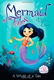 A Whale of a Tale (Mermaid Tales)