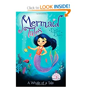 A Whale of a Tale (Mermaid Tales) Debbie Dadey and Tatevik Avakyan