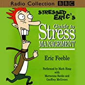 Stressed Eric's Guide to Stress Management | [Carl Gorham]