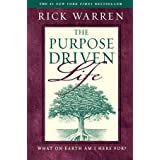 The Purpose Driven Life : What on Earth Am I Here For?by Rick Warren