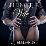 Selling the Wife: Wife Sharing, Book 12 | C J Edwards